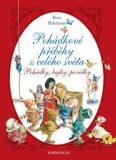 Pohádkové příběhy z celého světa - Pohádky, bajky, povídky - Peter Holeinone