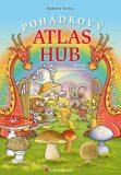 Pohádkový atlas hub - Zdeňka Študlarová, ...