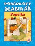 Pohádkový slabikář Popelka - Alena Peisertová