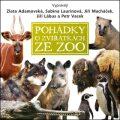Pohádky o zvířátkách ze zoo - Jiří Macháček, ...