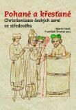 Pohané a křesťané - František Šmahel, ...