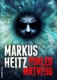 Pohled mrtvého - Markus Heitz