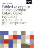 Pohled za oponu: Studie o vzniku Ústavy ČR a o kontextu její interpretace - Jan Brož, Jan Chmel