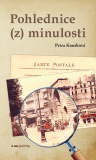 Pohlednice (z) minulosti - Petra Kousková