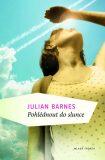 Pohlédnout do slunce - Julian Barnes