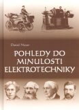 Pohledy do minulosti elektrotechniky - Daniel Mayer