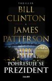 Pohřešuje se prezident - James Patterson, Bill Clinton