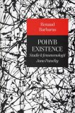 Pohyb existence - Renaud Barbaras