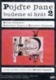 Pojďte, pane, budeme si hrát 2 DVD - Břetislav Pojar, ...
