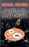 Pojídači mrtvých - Michael Crichton, ...