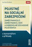 Pojistné na sociální zabezpečení zaměstnavatelů, zaměstnanců, OSVČ a dobrovolně důchodově pojištěných s komentářem a příklady 2020 - Marta Ženíšková