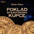 Poklad byzantského kupce - Erben Václav