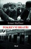 Pokrevní bratři - Haffner Ernst