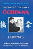 Pokročilé techniky Čchin-na (Qinna) - Bohumír Balner, ...