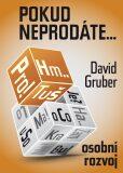 Pokud neprodáte, jako byste nebyli - David Gruber