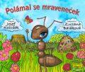 Polámal se mraveneček - leporelo - Josef Kožíšek