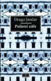 Polární záře - Drago Jančar