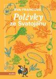 Polévky ze Svatojánu - Eva Francová