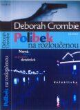 Polibek na rozloučenou - Deborah Crombie, ...