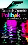 Polibek na rozloučenu - Deborah Crombie