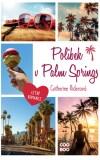 Polibek v Palm Springs - Catherine Riderová