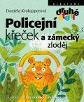 Policejní křeček a zámecký zloděj - Daniela Krolupperová