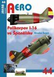 Polikarpov I-16 ve Španělsku - Miroslav Šnajdr