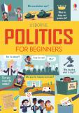 Politics for Beginners - Alex Frith,  Rosie Hore, ...