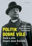 Politik dobré vůle - Miloš Trapl