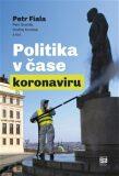 Politika v čase koronaviru - Petr Fiala,  Petr Dvořák, ...