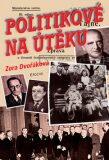 Politikové na útěku - Zora Dvořáková
