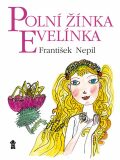 Polní žínka Evelínka - František Nepil
