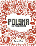 Polska: New Polish Cooking - Zak