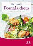 Pomalá dieta - Jak jíst pro potěšení, energii a zdraví - David Marc