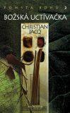 Pomsta bohů 2 Božská uctívačka - Christian Jacq