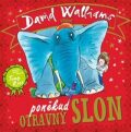 Poněkud otravný slon - David Walliams, Tony Ross