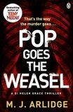 Pop Goes the Weasel - M.J. Arlidge