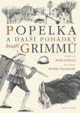 Popelka a další pohádky bratří Grimmů - Melita Denková, ...
