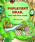 Popletený drak, ktorý robil všetko naopak - Dana Hlavatá