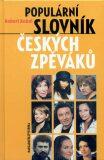 Populární slovník českých zpěváků pop music - Robert Rohál