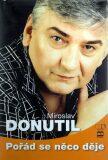 Pořád se něco děje - Miroslav Donutil
