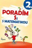 Poradím si s matematikou 2.ročník - Petr Šulc, Petr Palma