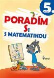 Poradím si s matematikou 5. ročník - Petr Šulc, Petr Palma