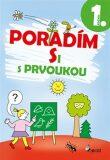 Poradím si s prvoukou 1. ročník - Iva Nováková