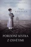 Porodní sestra z Osvětimi - Magda Knedler