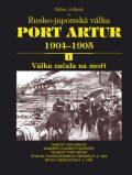 Port Artur 1904-1905 1. díl Válka začala na moři - Milan Jelínek