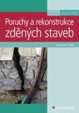 Poruchy a rekonstrukce zděných staveb - Jaroslav Solař