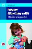 Poruchy štítné žlázy u dětí - Helena Vávrová