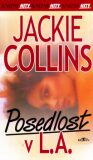 Posedlost v L.A. - Jackie Collins