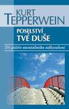 Poselství tvé duše - Kurt Tepperwein